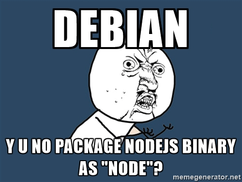 Y U no use node?